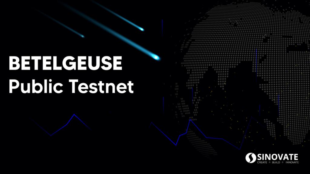 BETELGEUSE Mainnet Upgrade Public Testnet is Live!