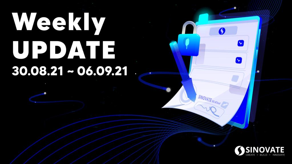SINOVATE Weekly Update 30/08/2021 ~ 06/09/21