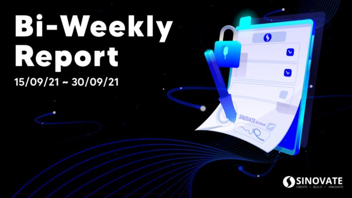 SINOVATE Bi-Weekly Report 15/09/2021 ~ 30/09/21